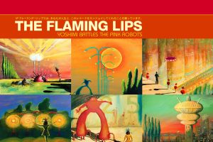 Yoshimi Battles The Pink Robots – The Flaming Lips